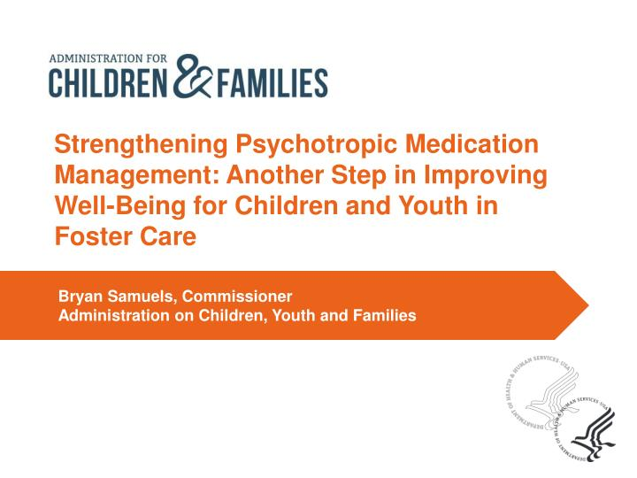 Strengthening Psychotropic Medication Management: Another Step in Improving Well-Being for Children ...