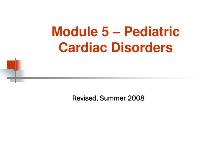 Module 5 pediatric cardiac disorders
