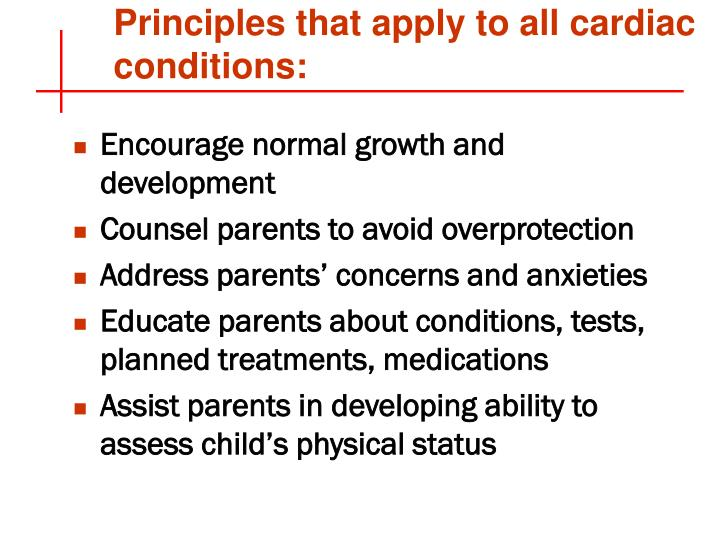 Principles that apply to all cardiac conditions: