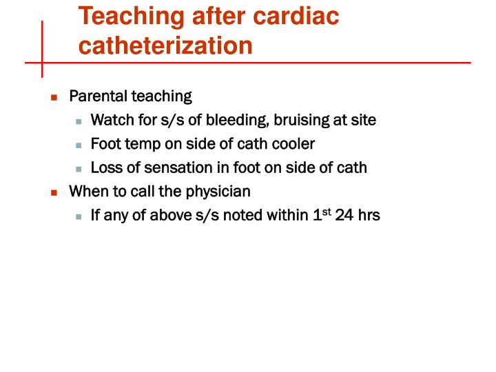 Teaching after cardiac catheterization