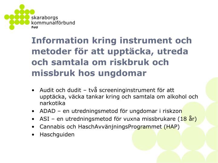 Information kring instrument och metoder för att upptäcka, utreda och samtala om riskbruk och missbruk hos ungdomar