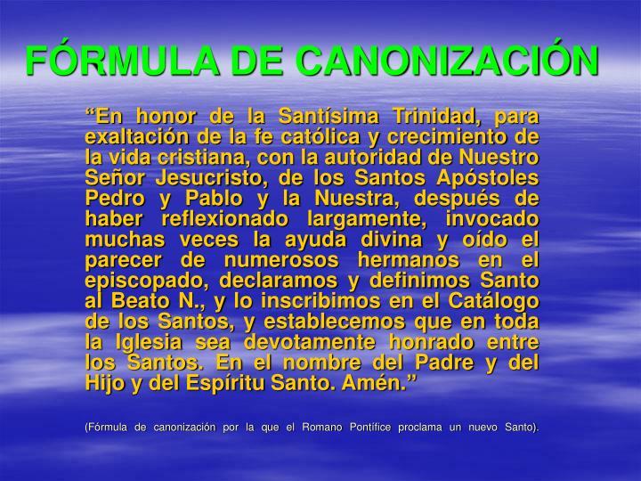 FÓRMULA DE CANONIZACIÓN