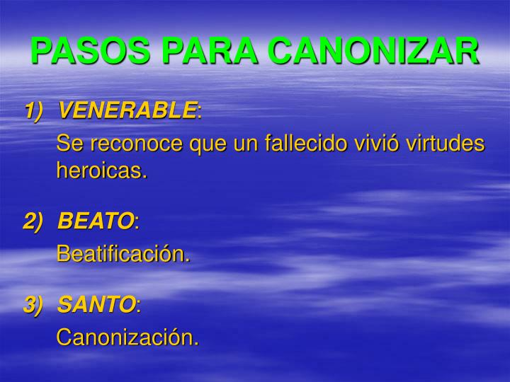 PASOS PARA CANONIZAR