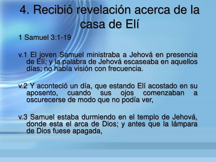 4. Recibi revelacin acerca de la casa de El