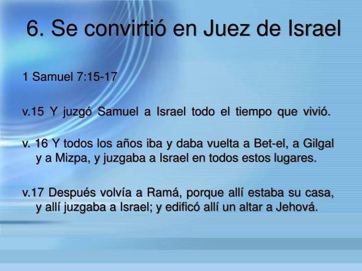6. Se convirti en Juez de Israel