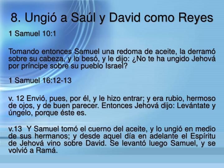 8. Ungi a Sal y David como Reyes