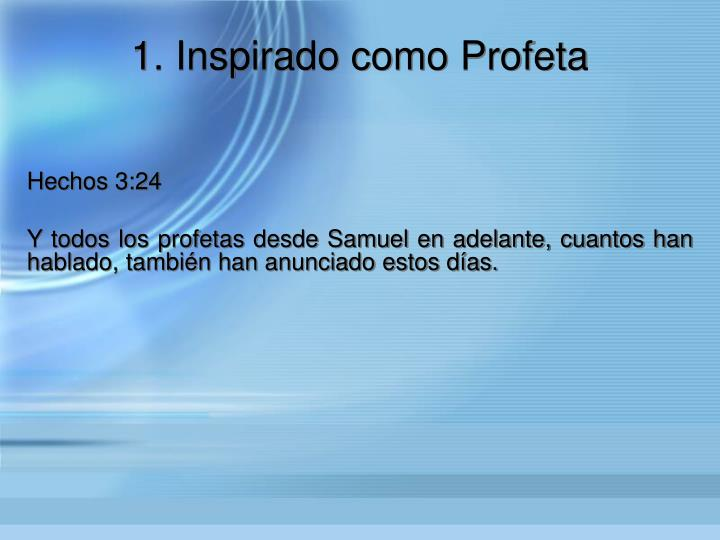 1. Inspirado como Profeta