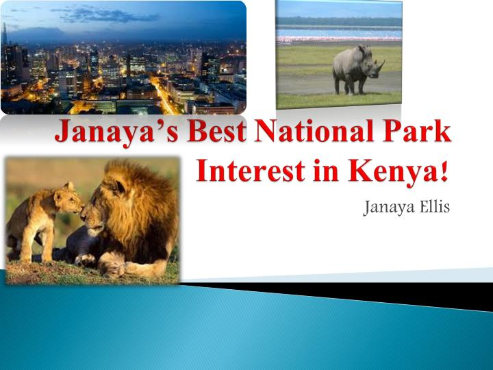 Janaya s best national park interest in kenya