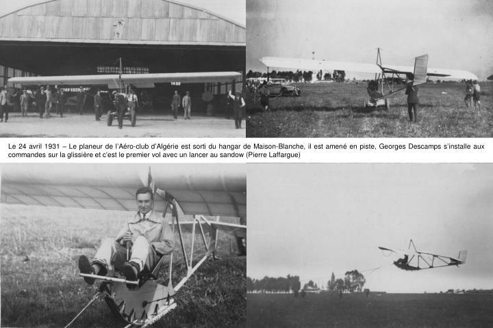 Le 24 avril 1931  Le planeur de l