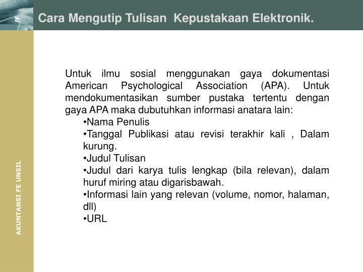 Cara Mengutip Tulisan  Kepustakaan Elektronik.