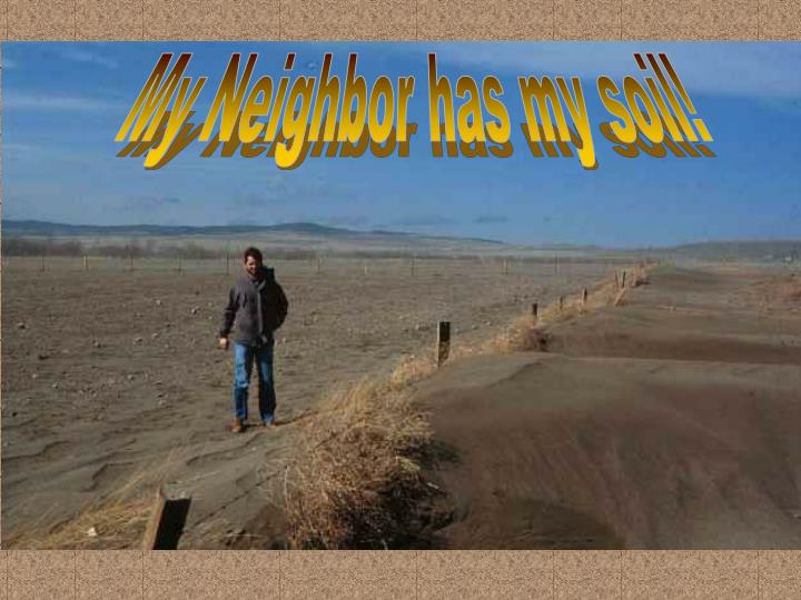 My Neighbor has my soil!