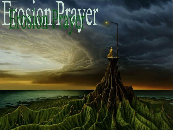 Erosion Prayer