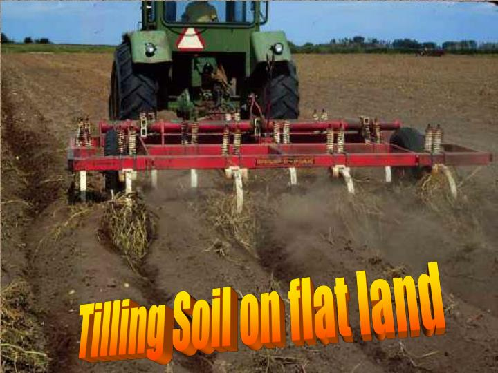 Tilling Soil on flat land