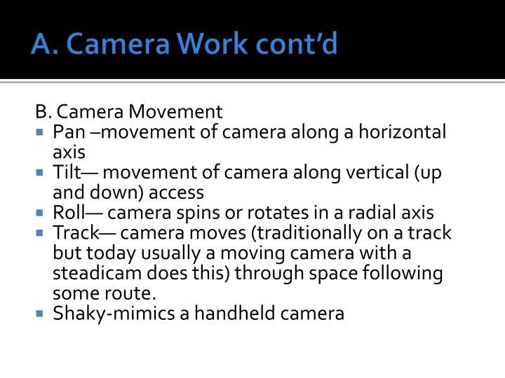 A. Camera Work cont'd