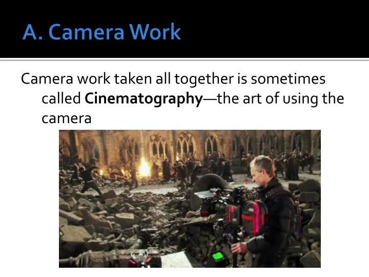 A. Camera Work