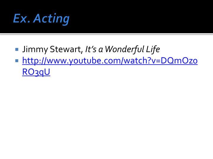 Ex. Acting