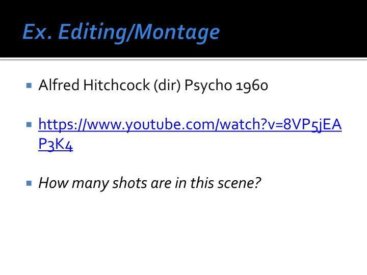 Ex. Editing/Montage