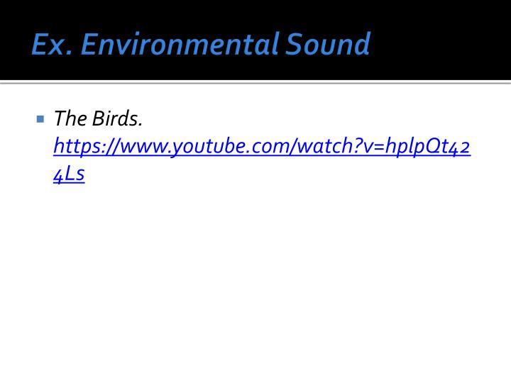 Ex. Environmental Sound