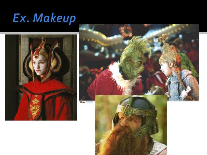 Ex. Makeup