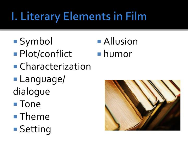 I. Literary Elements in Film