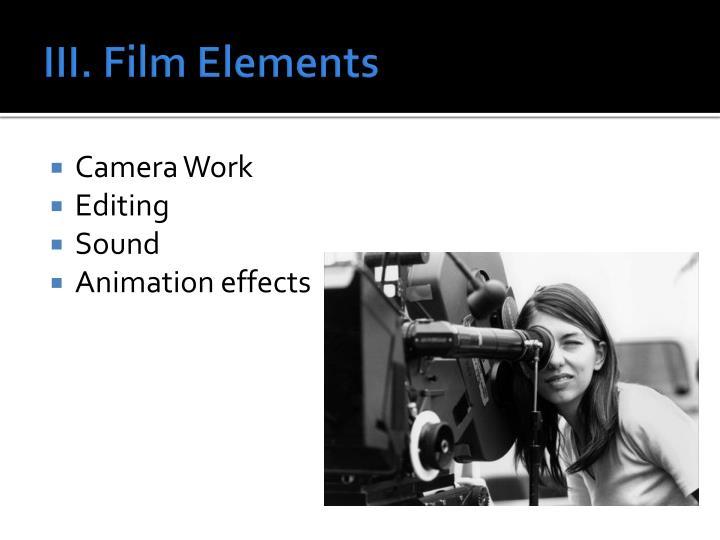 III. Film Elements