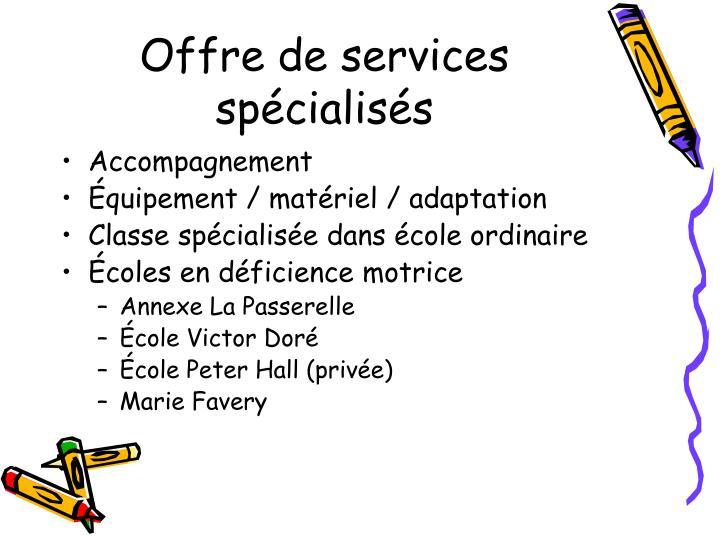 Offre de services spécialisés