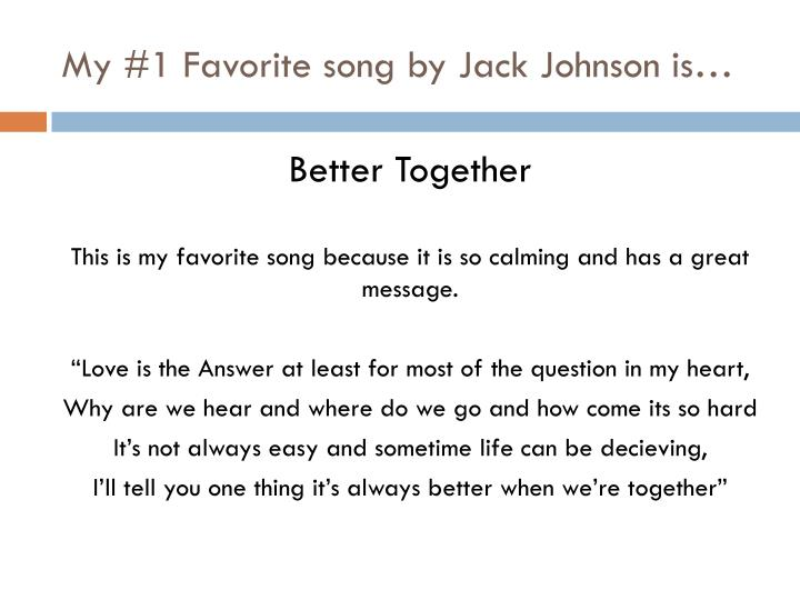 My #1 Favorite song by Jack Johnson is…