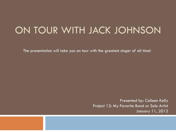 On tour with jack johnson