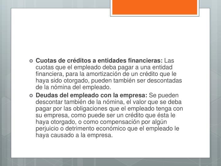 Cuotas de créditos a entidades financieras: