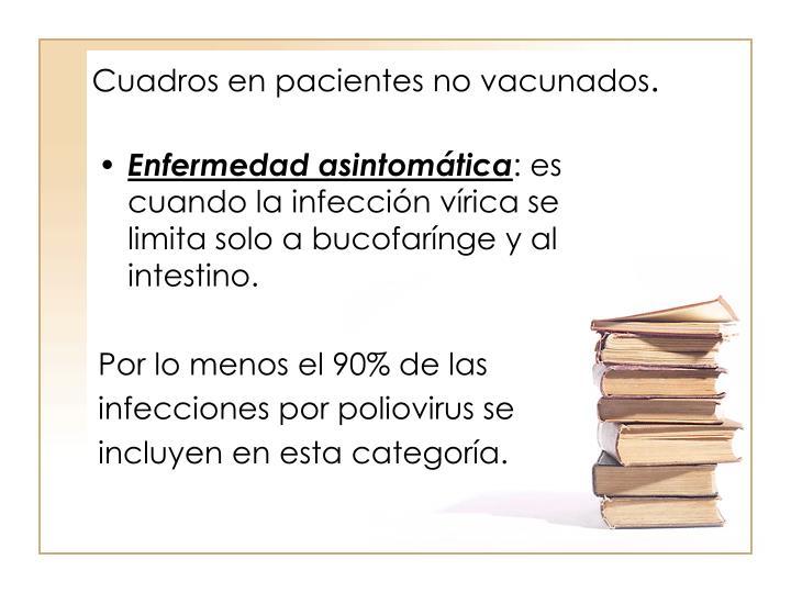 Cuadros en pacientes no vacunados