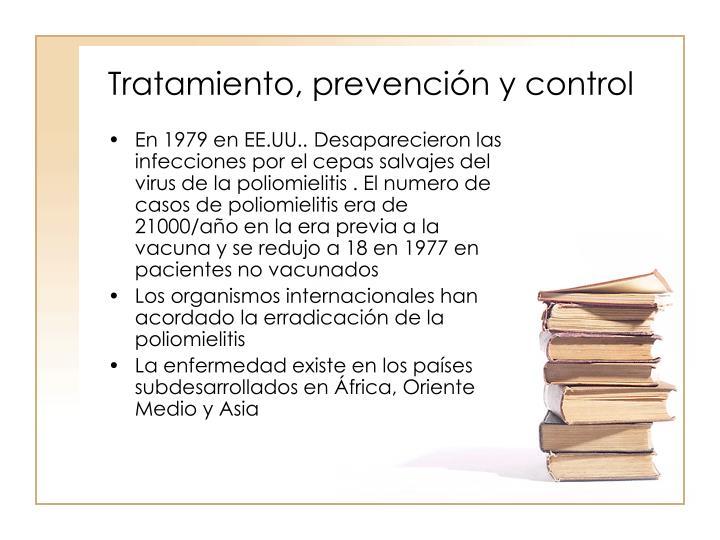 Tratamiento, prevencin y control