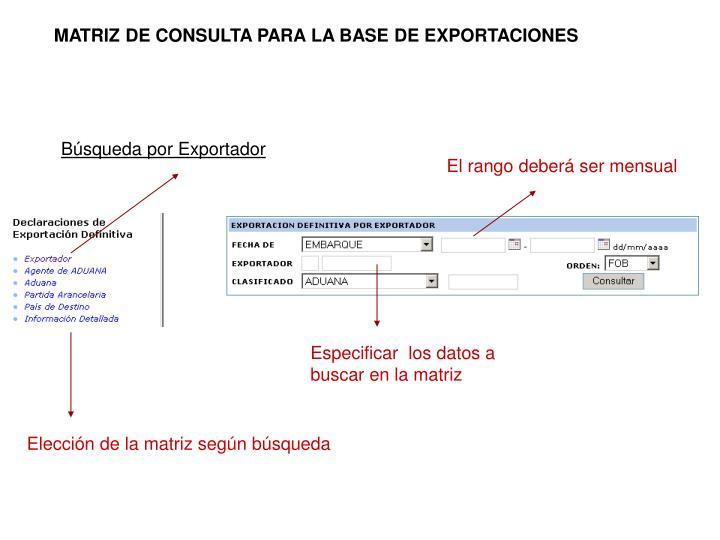 MATRIZ DE CONSULTA PARA LA BASE DE EXPORTACIONES