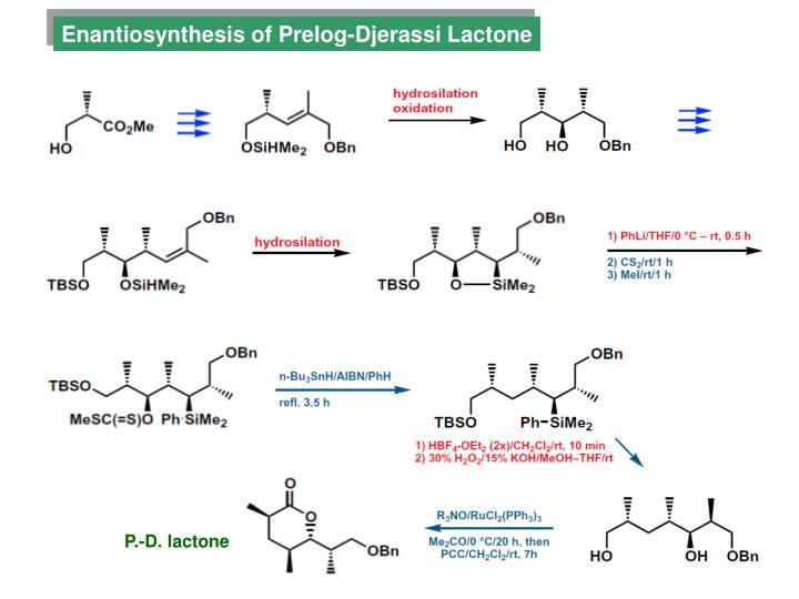 Enantiosynthesis of Prelog-Djerassi Lactone