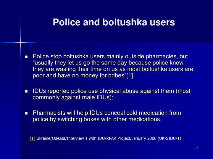 Police and boltushka users