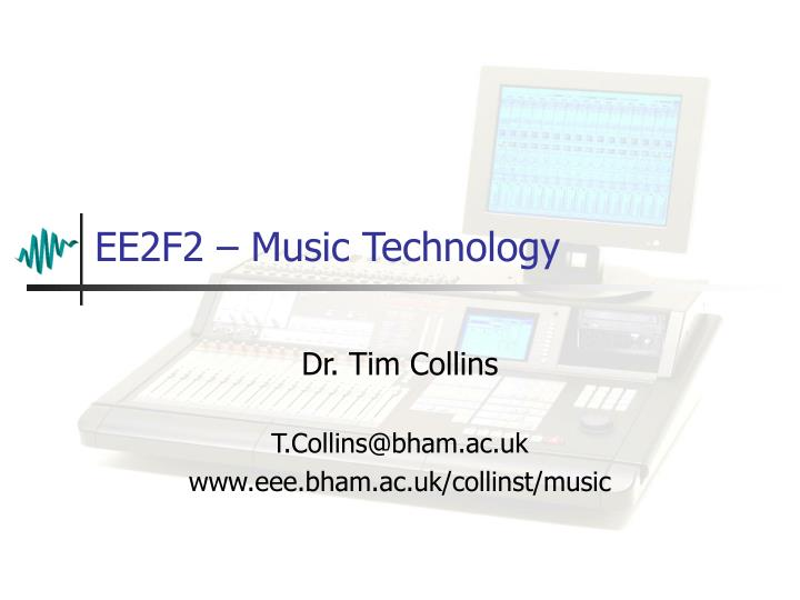 Ee2f2 music technology