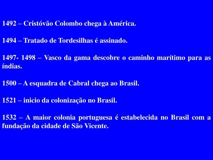 1492 – Cristóvão Colombo chega à América.
