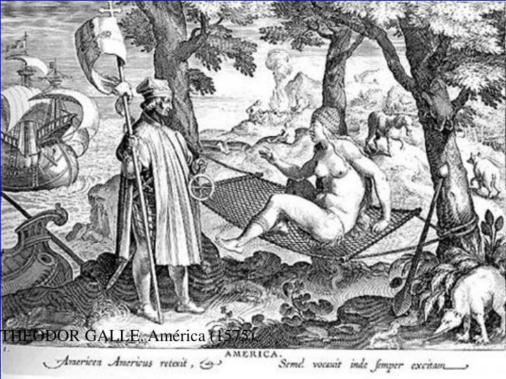 THEODOR GALLE. América (1575).