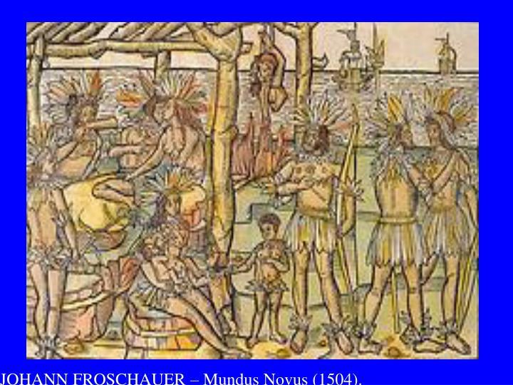 JOHANN FROSCHAUER – Mundus Novus (1504).