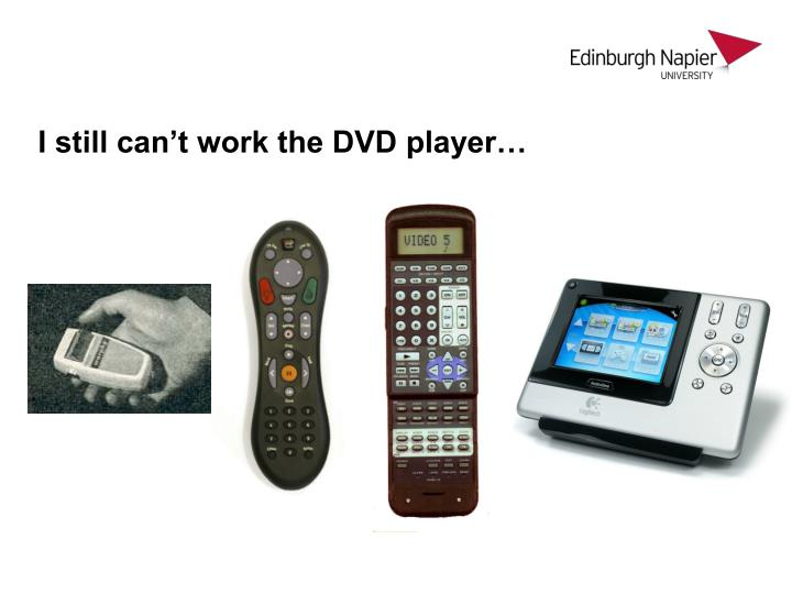 I still can't work the DVD player…