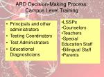 ard decision making process campus level training