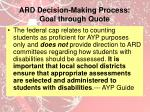 ard decision making process goal through quote