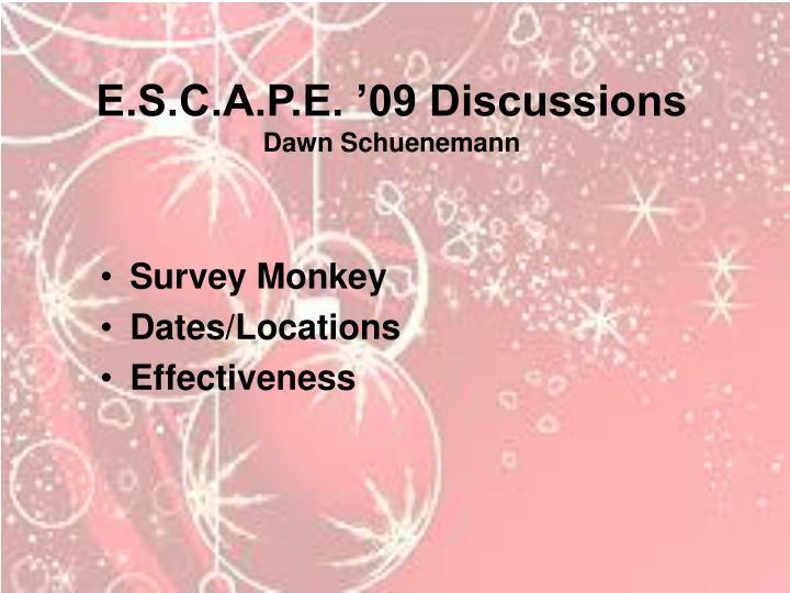 E.S.C.A.P.E. '09 Discussions