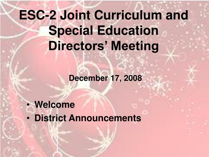 Esc 2 joint curriculum and special education directors meeting december 17 2008