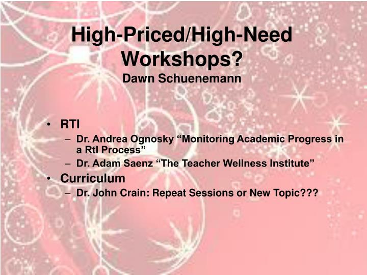 High-Priced/High-Need Workshops?