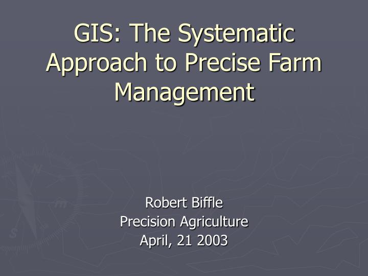 gis the systematic approach to precise farm management