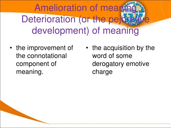 Amelioration of meaning