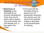 restriction or extension of meaning