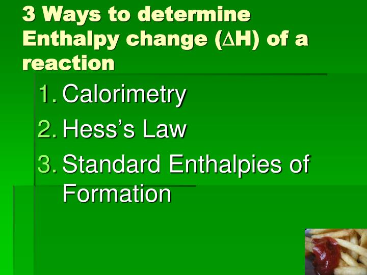 3 Ways to determine Enthalpy change (