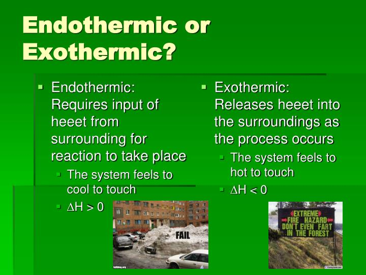 Endothermic: Requires input of