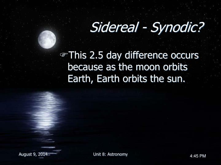 Sidereal - Synodic?